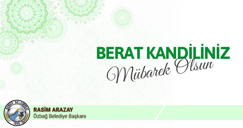 Belediye Başkanımız Rasim ARAZAY'ın Berat Kandili Mesajı
